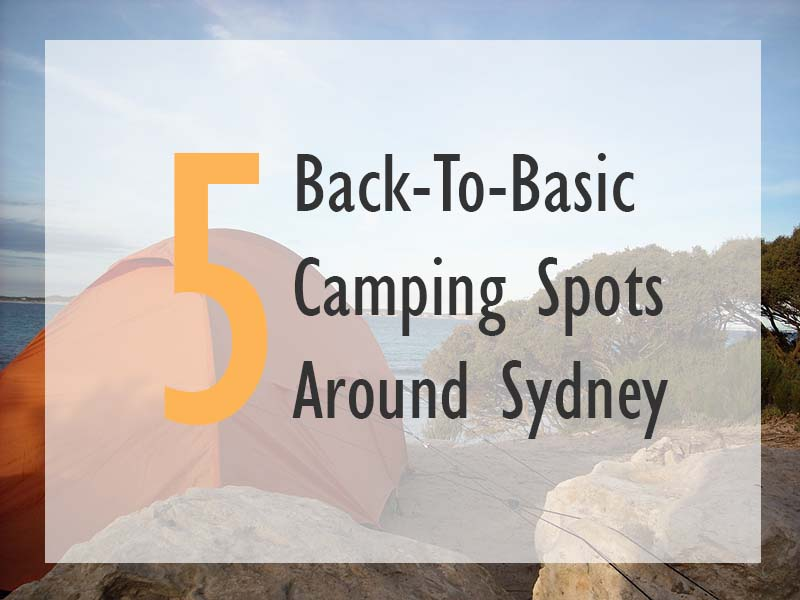 5 Of The Best Back-To-Basic Camping Spots Around Sydney (9)