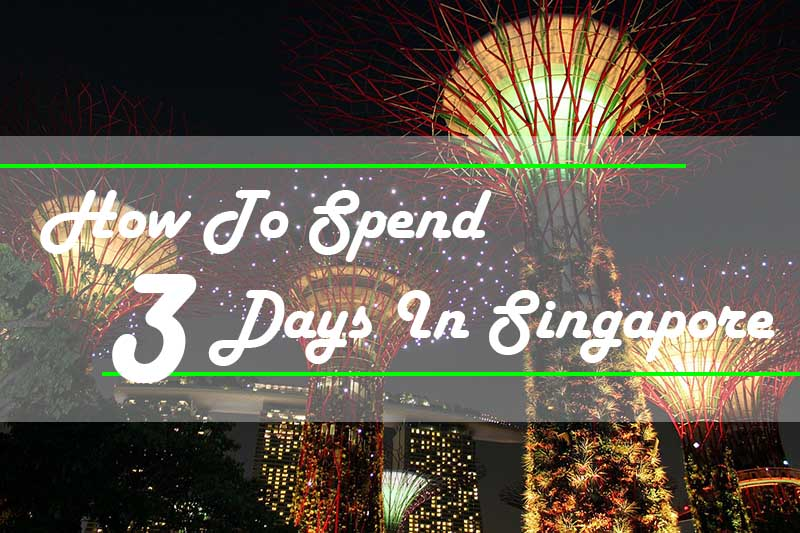 How To Spend 3 Days In Singapore (9)